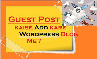 Guest Post Kaise Add Kare WordPress Blog Me (Premium)