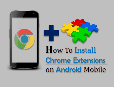 Android Mobile Chrome Extension kaise install kare