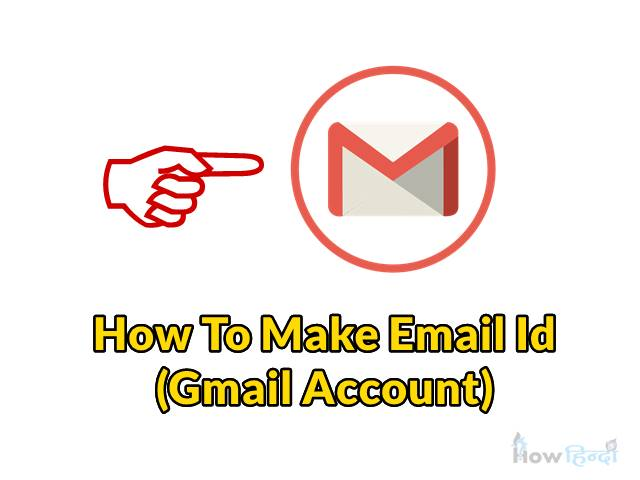 How To Make Email ID [Gmail Account] in Hindi (मोबाइल फ़ोन से बनाये)