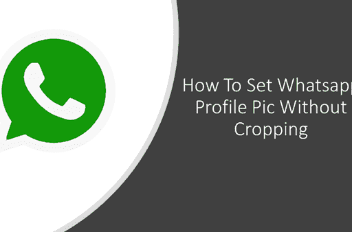 How To Set Whatsapp DP Without Cropping (Profile Picture)