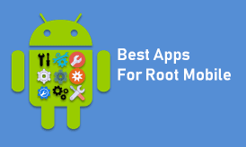 Root Mobile के लिए Apps Download [12 Best Apps]