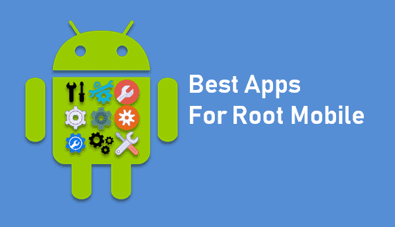 Root Mobile Ke liye Apps