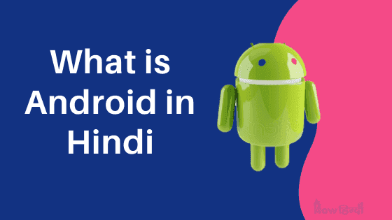 What is Android Phone in Hindi