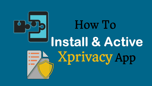 Xprivacy App कैसे Install करते हैं [Android Mobile Phone]